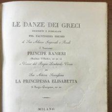 Libros antiguos: LE DANZE DEI GRECI DESCRITTE E PUBBLICATE PEL FAUSTISSIMO IMENEO DI SUA ALTEZZA IMPERIALE E REALE IL. Lote 109021818