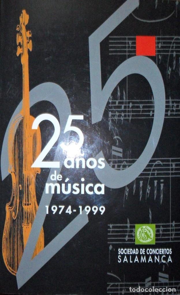 SOCIEDAD DE CONCIERTOS DE SALAMANCA 25 AÑOS DE MÚSICA MEMORIA Y DOCUMENTOS. (Libros Antiguos, Raros y Curiosos - Bellas artes, ocio y coleccion - Música)