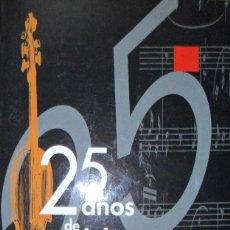 Libros antiguos: SOCIEDAD DE CONCIERTOS DE SALAMANCA 25 AÑOS DE MÚSICA MEMORIA Y DOCUMENTOS.. Lote 132288023