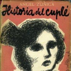 Libros antiguos: ÁNGEL ZÚÑIGA, HISTORIA DEL CUPLÉ, BACELONA, EDITORIAL BARNA, 1954.. Lote 111277515