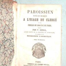 Libros antiguos: PAROISSIEN NOTÉ EN MUSIQUE A L'USAGE DU CLERGÉ 1854 F. KOENIG. PARTITURA. Lote 111738199
