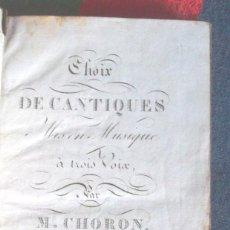 Libros antiguos: CHOIX DE CANTIQUES MIS EN MUSIQUE À TROIS VOIX [1826] PAR M CHORON + CORPUS SANTUS ECCLESIASTICI. Lote 111738303