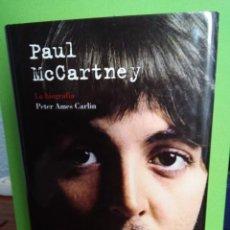 Libros antiguos: PAUL MCCARTNEY. LA BIOGRAFÍA, DE PETER AMES CARLIN. Lote 114786203