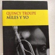 Libros antiguos: MILES Y YO - QUINCY TROUPE (BIOGRAFIA MILES DAVIS) / LIBRO EDI CIRCE / AÑO EDICION 2001/ NUEVO. Lote 114918807