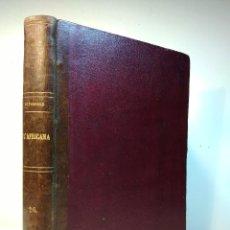 Libros antiguos: L´AFRICANA. OPERA IN CINQUE ATTI DEI E. SCRIBR. GIACOMO MEYERBEER. PROP. DELLÇ EDIT MILANO F. LUCCA. Lote 115941371