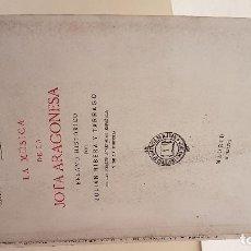 Libros antiguos: RIBERA Y TARRAGO. LA MUSCIA DE LA JETA ARAGONESA. . Lote 116331775