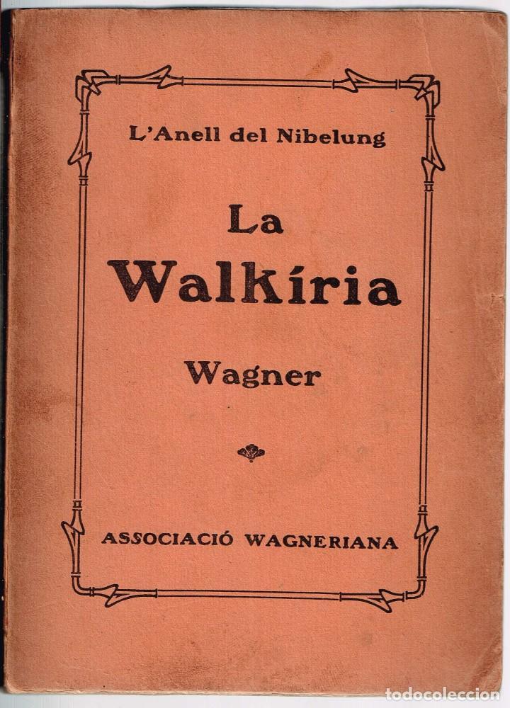 La Walkiria. primera jornada de la Tetralogia. Wagner, Ricard. Associació Wagneriana segunda mano