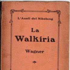 Libros antiguos: LA WALKIRIA. PRIMERA JORNADA DE LA TETRALOGIA. WAGNER, RICARD. ASSOCIACIÓ WAGNERIANA. Lote 116332243