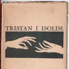 Libros antiguos: TRISTANY I ISOLDA. DRAMA LÍRIC EN TRES ACTES. WAGNER, RICARD. ASSOCIACIÓ WAGNERIANA. Lote 116332575