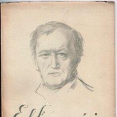 Libros antiguos: EL FUEGO MÁGICO. LA VIDA AZAROSA Y LA LUCHA DE RICARDO WAGNER. KRONBERG, MAX. Lote 116332823
