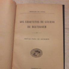 Libros antiguos: LOS CUARTETOS DE CUERDA DE BEETHOVEN. VALENCIA 1915. ENCUADERNADO 109 PÁGINAS. Lote 116382212