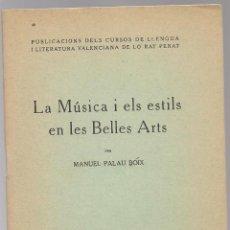Libros antiguos: PALAU BOIX,,, LA MUSICA I ELS ESTILS EN LES BELLES ARTS CONFERENCIA , LO RAT PENAT OFERTA. Lote 289203108