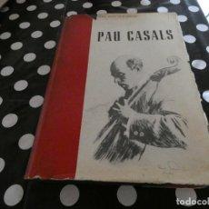 Libros antiguos: TREMENDO LIBRO EN CATALAN AÑOS 60- PAU CASALS, PEQUEÑOS DAÑOS EN SOBRECUBIERTA. Lote 117280863