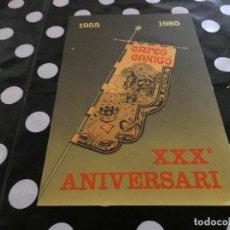Libros antiguos: LIBRO EN CATALAN 30E ANIVERSARI DEL ORFEO CANIGÓ 1985. Lote 117280987