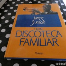 Libros antiguos: TOMO GRAN TAMAÑO DISCOTECA FAMILIAR DEL JAZZ Y DEL ROCK. Lote 117281091