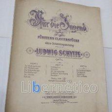 Libros antiguos: PARTITURA PARA PIANO. FÜR DIE JUGEND OP. 74 VON LUDWIG SCHYTTE. Lote 118296723