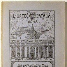 Libros antiguos: L'ORFEÓ CATALÀ A ROMA RELACIO DEL PEREGRINATGE EFECTUAT ELS DIES 29 D'ABRIL AL 9 DE MAIG DE L'ANY SA. Lote 118988586