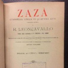 Libros antiguos: ZAZA, COMEDIA LIRICA EN CUATRO ACTOS, R LEONCAVALLO, 1900, 1ª EDICION. Lote 119123979