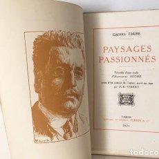 Livres anciens: GABRIEL FAURÉ : PAYSAGES PASSIONNÉS (1921. TIR NUMERADA). Lote 121939295