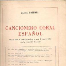 Libros antiguos: JAIME PAHISSA ,CANCIONERO CORAL ESPAÑOL OBRAS PARA 4 VOCES FEMENINAS O 4 MIXTAS .... Lote 122500759