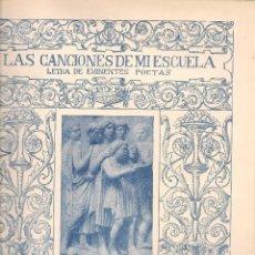 Libros antiguos: LAS CANCIONES DE MI ESCUELA , LETRA EMINENTES POETAS . PROL MANUEL MACHADO ... .OFERTA SOLO HOY. Lote 122501479