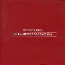 Libros antiguos: VARIOS AUTORES, DICCIONARIO DE LA MÚSICA VALENCIANA (2 TOMOS), MADRID, FUNDACIÓN AUTOR, 2006. Lote 123088359