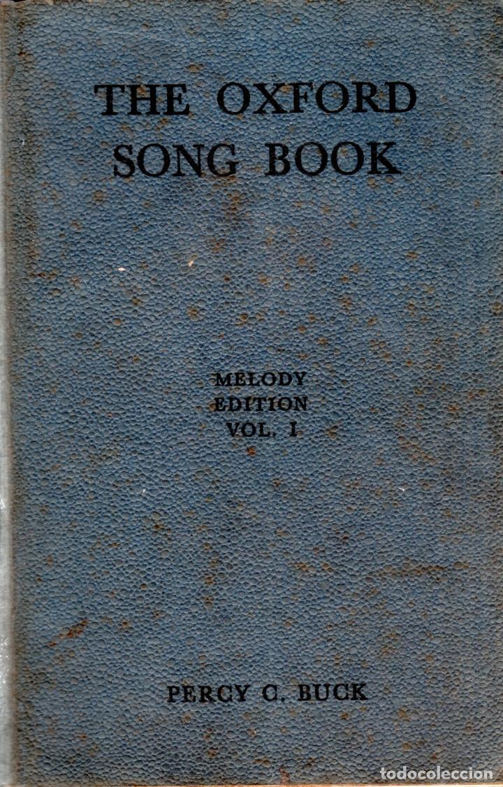 THE OXFORD SONG BOOK. MELODY EDITION. VOL. I. PERCY C. BUCK. FIRST IMPRESSION 1931.TWENTY-THIRD 1956 (Libros Antiguos, Raros y Curiosos - Bellas artes, ocio y coleccion - Música)