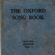 Libros antiguos: THE OXFORD SONG BOOK. MELODY EDITION. VOL. I. PERCY C. BUCK. FIRST IMPRESSION 1931.TWENTY-THIRD 1956. Lote 123575587