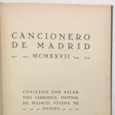 Libros antiguos: CANCIONERO DE MADRID. COPILADO POR... - DIEZ CARBONELL, PILAR. MADRID, 1927.. Lote 123181939