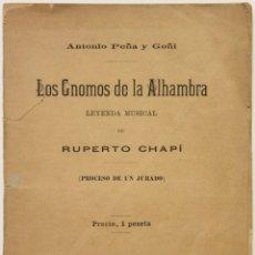 Libros antiguos: LOS GNOMOS DE LA ALHAMBRA. LEYENDA MUSICAL DE RUPERTO CHAPÍ. (PROCESO DE UN JURADO). - PEÑA Y GOÑI,. Lote 123228467