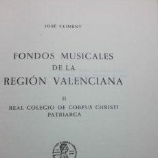 Libros antiguos: FONDOS MUSICALES DE LA REGION VALENCIANA,II. REAL COLEGIO DE CORPUS CHRISTI PATRIARCA. Lote 125869919