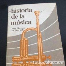 Libros antiguos: HISTORIA DE LA MUSICA - CARLOS MURCIANO. LUIS SAGI - VELA . ANAYA 1983 PRIMERA EDICION. EGB. BUP. Lote 126087383