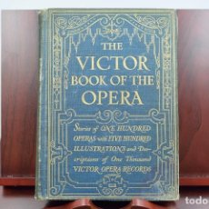 Libros antiguos: THE VICTOR BOOK OF THE OPERA - VICTOR TALKING MACHINE CO - 1913. Lote 126162831