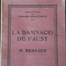 Libros antiguos: BERLIOZ. LA DAMNACIÓ DE FAUST. BARCELONA. 1930. Lote 126193339