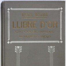 Libros antiguos: LLIBRE D'OR. CENT CANÇONS POPULARS DE DIFERENTS PAÏSOS TRADUÏDES PER APELES MESTRES.. Lote 123147112