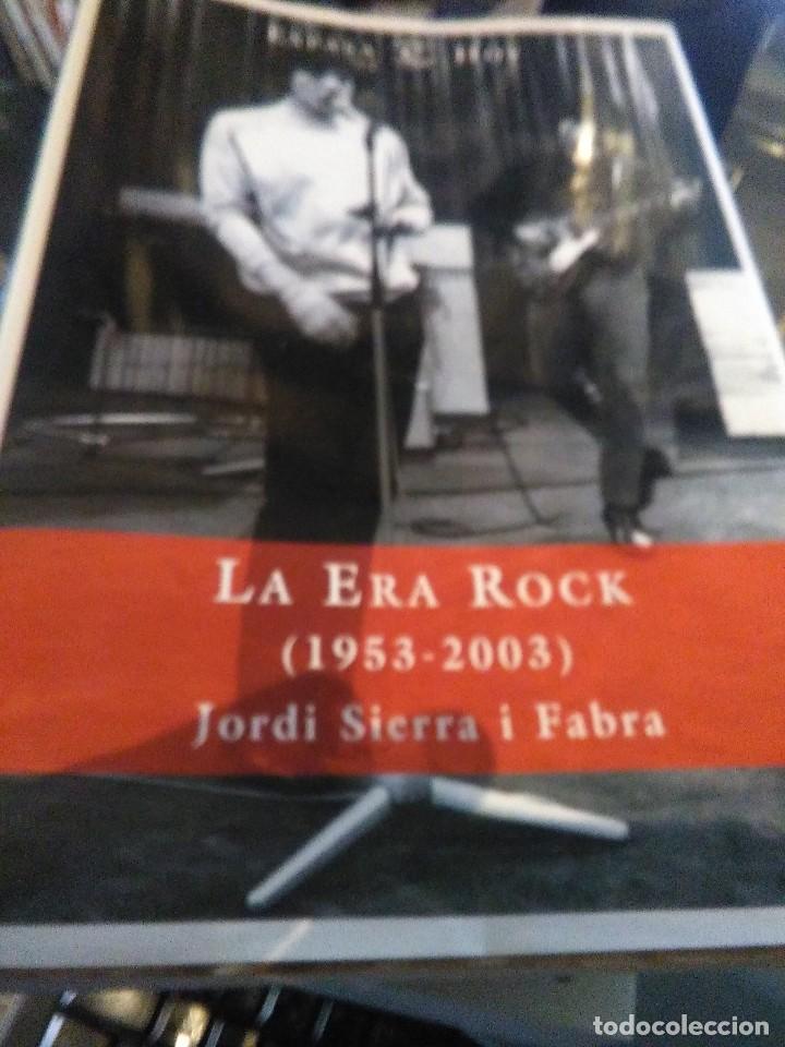 LA ERA ROCK. JORDI SIERRA I FABRA (Libros Antiguos, Raros y Curiosos - Bellas artes, ocio y coleccion - Música)