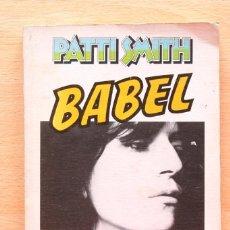 Libros antiguos: PATTI SMITH - BABEL - ANAGRAMA 1ª EDICIÓN 1979. Lote 134798526