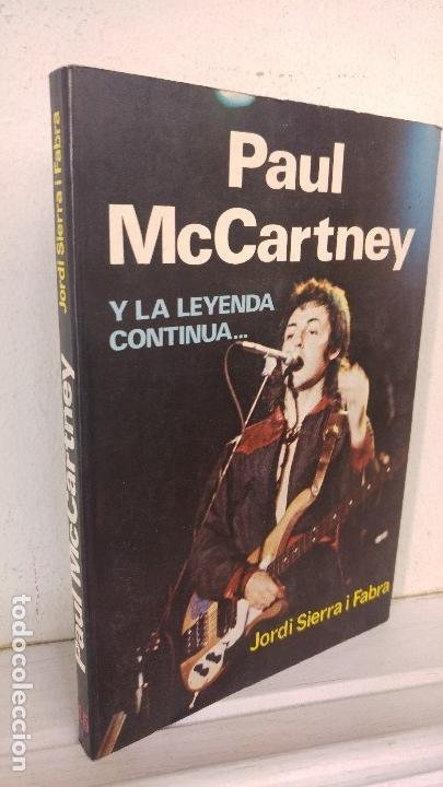 PAUL MCCARTNEY Y LA LEYENDA CONTINUA... JORDI SIERRA I FABRA (Libros Antiguos, Raros y Curiosos - Bellas artes, ocio y coleccion - Música)