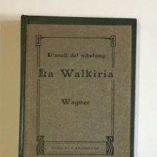 Libros antiguos: LA WALKÍRIA. PRIMERA JORNADA DE LA TETRALOGIA L'ANELL DEL NIBELUNG. - WAGNER, RICHARD.. Lote 142531582
