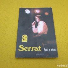 Libros antiguos: SERRAT-AQUI Y AHORA-EDUARDO CURA-CANCIONES LIBRO Ç. Lote 129247875