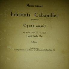 Libros antiguos: MUSICI ORGANICI IOHANNIS CABANILLES (1644-1712). OPERA OMNIA. VOLUMEN I. BARCELONA BIBLIA DE CATALUÑ. Lote 129690355