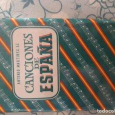 Libros antiguos: CANCIONES DE ESPAÑA. ANTONIO MARTÍNEZ . Lote 130413646