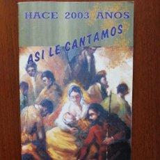 Libros antiguos: HACE 2003 AÑOS ASÍ LE CANTAMOS VILLANCICOS/LETRAS/PORTADA PINTURA JOLOGA/NAVIDAD JEREZ LA FRONTERA. Lote 131925914