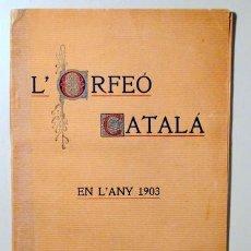 Libros antiguos: L'ORFEÓ CATALÀ EN L'ANY 1903 - BARCELONA 1904. Lote 132262425