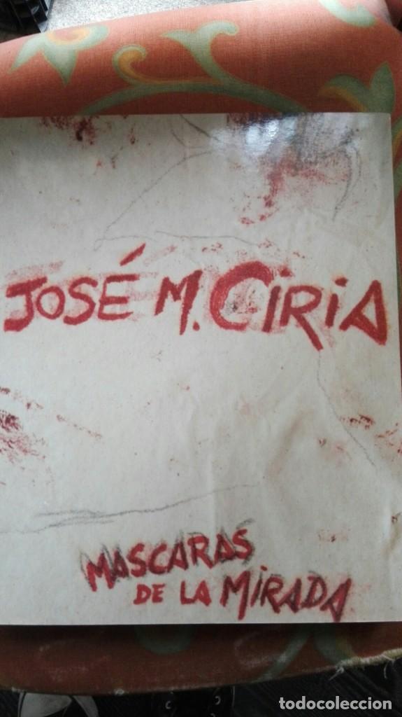JOSE MANUEL CIRIA-MASCARAS DE LA MIRADA (Libros Antiguos, Raros y Curiosos - Bellas artes, ocio y coleccion - Música)