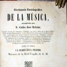 Libros antiguos: DICCIONARIO ENCICLOPÉDICO DE LA MÚSICA, RECOPILADO POR... - MELCIOR, CARLOS JOSÉ.. Lote 123216827
