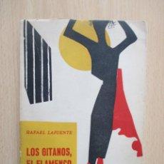 Libros antiguos: LOS GITANOS, EL FLAMENCO Y LOS FLAMENCOS, DE RAFAEL LAFUENTE. Lote 133551490