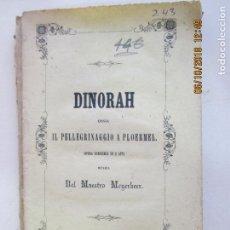 Libros antiguos: DINORAH O LA ROMERIA A PLOERMEL. ÓPERA SEMISÉRIA EN 3 ACTOS. MEYERBEER. 1871. Lote 135501622