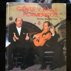 Libros antiguos: CANTE Y BAILE FLAMENCOS DOMINGO MANFREDI CANO EVEREST 1973. Lote 135874894