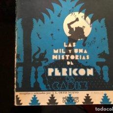 Libros antiguos: LAS MIL Y UNA HISTORIAS DE PERICÓN DE CÁDIZ J.L. ORTIZ NUEVO, 1ª EDICIÓN 1975. Lote 205898408